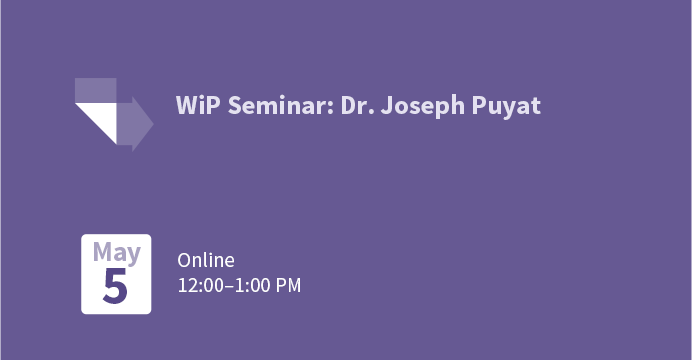 WiP Seminar: Dr. Joseph Puyat